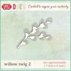 (CW008)CYD die Willow twig 2