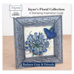(ACC-BO-30532-XX)CLARITY II BOOK: JAYNE'S FLORAL COLLECTION A STAMPING INSPIRATIONAL GUIDE